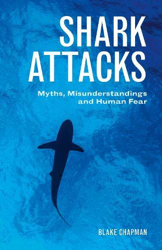 Shark Attacks: Myths, Misunderstandings and Human Fear (Paperback)