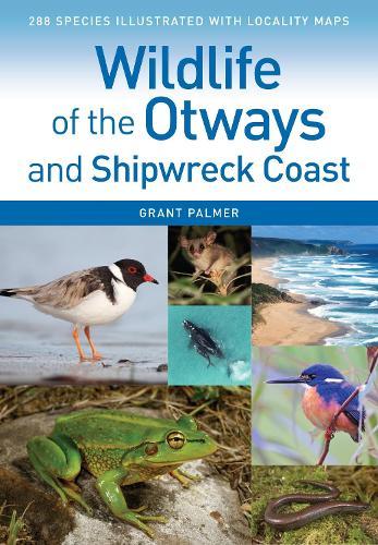 Wildlife of the Otways and Shipwreck Coast (Paperback)