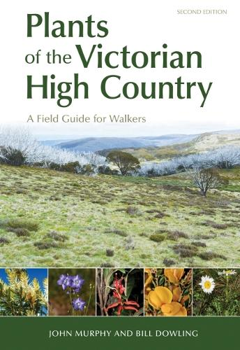 Plants of the Victorian High Country: A Field Guide for Walkers (Paperback)