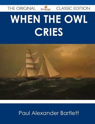 When the Owl Cries - The Original Classic Edition (Paperback)