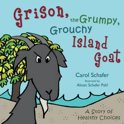 Grison, the Grumpy, Grouchy Island Goat (Paperback)
