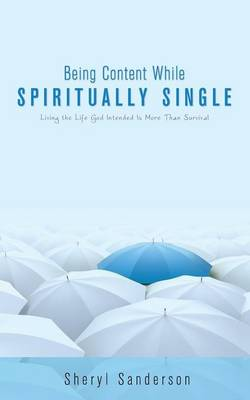 Being Content While Spiritually Single (Paperback)