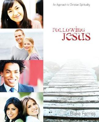 Following Jesus: An Approach to Christian Spirituality (Paperback)