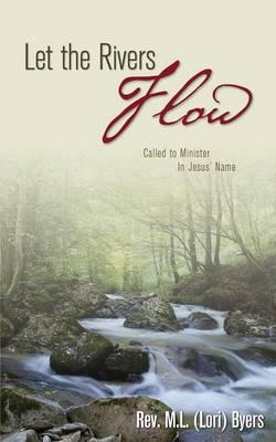 Let the Rivers Flow (Paperback)