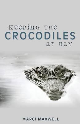Keeping the Crocodiles at Bay (Paperback)
