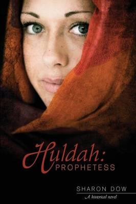 Huldah: Prophetess: A Historical Novel (Paperback)
