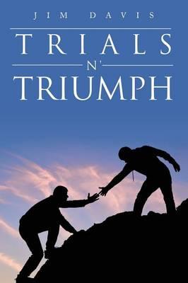 Trials N' Triumph (Paperback)