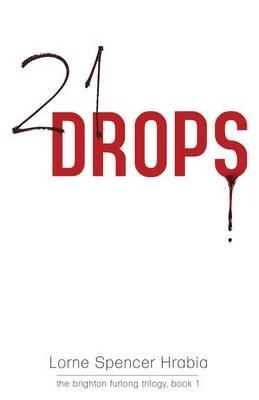 21 Drops: The Brighton Furlong Trilogy, Book 1 (Paperback)