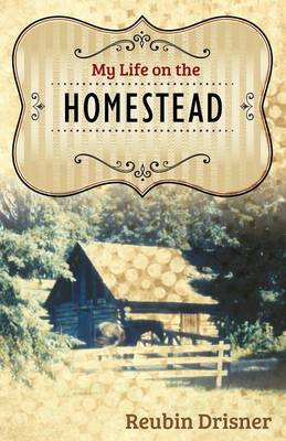 My Life on the Homestead (Paperback)