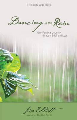 Dancing in the Rain: One Family's Journey Through Grief and Loss (Paperback)