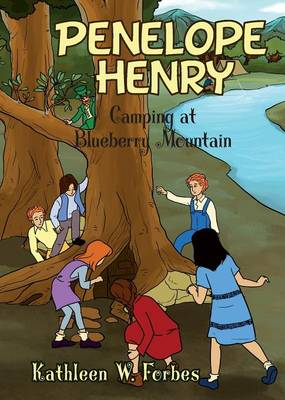 Camping at Blueberry Mountain: Penelope Henry Book 1 (Paperback)
