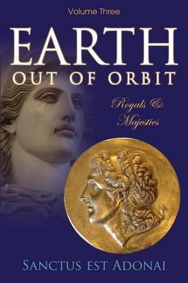 Earth Out of Orbit - Volume 3: Royals & Majesties (Paperback)