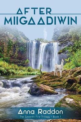 After Miigaadiwin - Seventh Fire Trilogy 1 (Paperback)