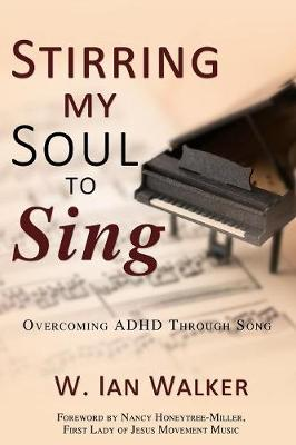 Stirring My Soul to Sing: Overcoming ADHD Through Song (Paperback)