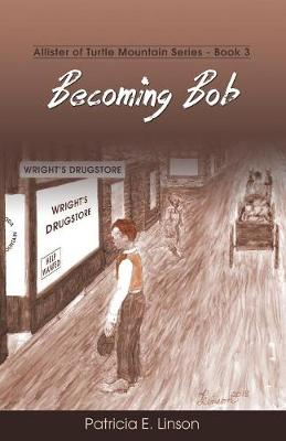 Becoming Bob: Allister of Turtle Mountain Series - Allister of Turtle Mountain 3 (Paperback)