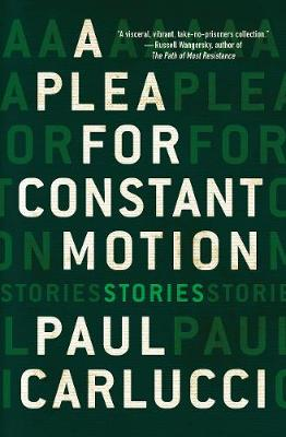 A Plea for Constant Motion (Paperback)