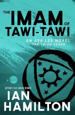 The Imam of Tawi-Tawi: The Triad Years: An Ava Lee Novel - The Triad Years (Paperback)
