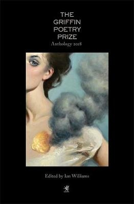 The 2018 Griffin Poetry Prize Anthology (Paperback)