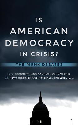 Is American Democracy in Crisis?: The Munk Debates (Paperback)