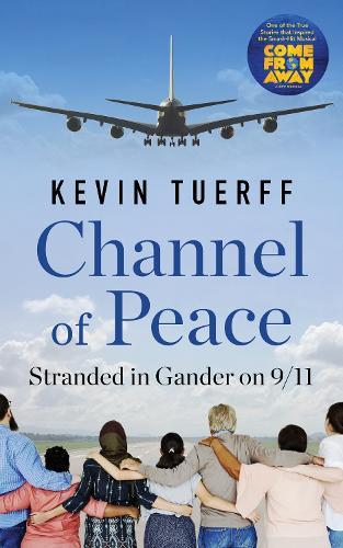 Channel of Peace: Stranded in Gander on 9/11 (Paperback)