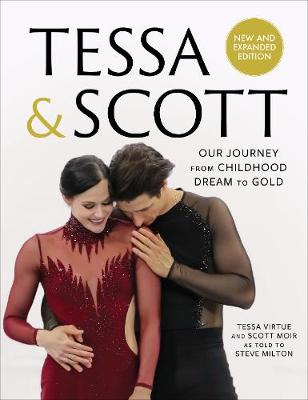 Tessa & Scott: Our Journey from Childhood Dream to Gold (Hardback)
