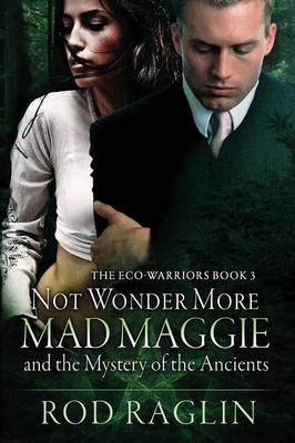 Not Wonder More: Mad Maggie and the Mystery of the Ancient (Paperback)