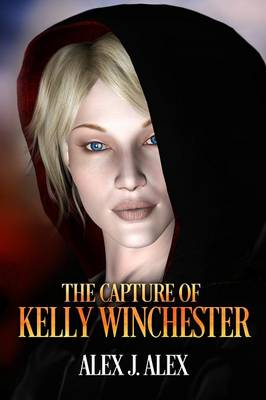 The Capture of Kelly Winchester - Kelly Winchester 1 (Paperback)