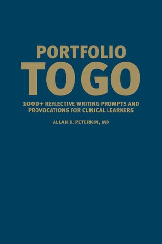 Portfolio to Go: 1000+ Reflective Writing Prompts and Provocations for Clinical Learners (Hardback)