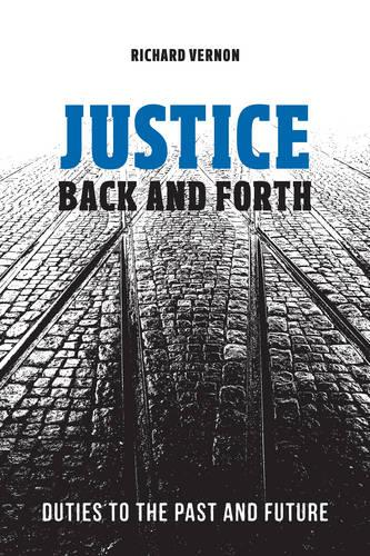 Justice Back and Forth: Duties to the Past and Future (Hardback)