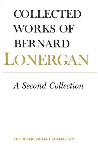 A Second Collection: Volume 13 - Collected Works of Bernard Lonergan 13 (Hardback)
