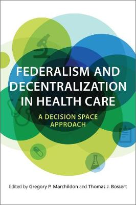 Federalism and Decentralization in Health Care: A Decision Space Approach (Hardback)