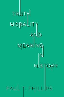 Truth, Reality, and Meaning in History - UTP Insights (Hardback)