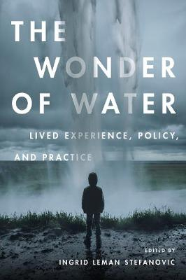 The Wonder of Water: Lived Experience, Policy, and Practice (Hardback)