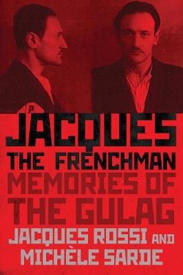 Jacques the Frenchman: Memories of the Gulag (Hardback)