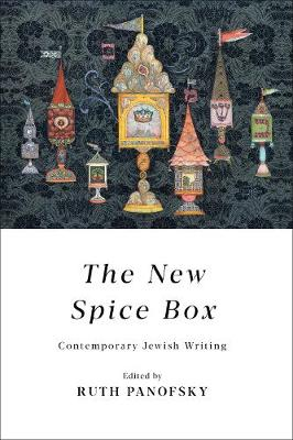 The New Spice Box: Contemporary Jewish Writing (Hardback)