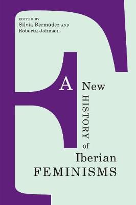 A New History of Iberian Feminisms - Toronto Iberic (Paperback)