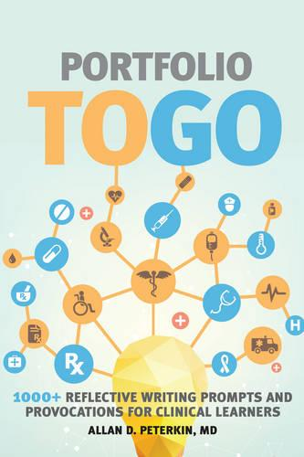 Portfolio to Go: 1000+ Reflective Writing Prompts and Provocations for Clinical Learners (Paperback)