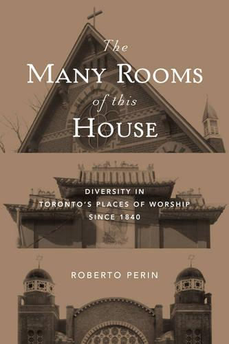 The Many Rooms of this House: Diversity in Toronto's Places of Worship Since 1840 (Paperback)
