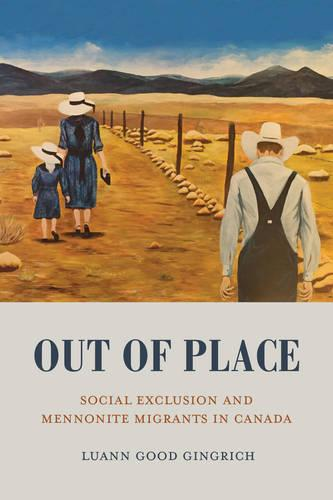 Out of Place: Social Exclusion and Mennonite Migrants in Canada (Paperback)