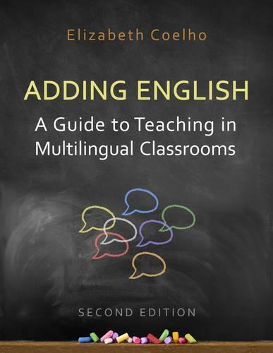 Adding English: A Guide to Teaching in Multilingual Classrooms (Paperback)