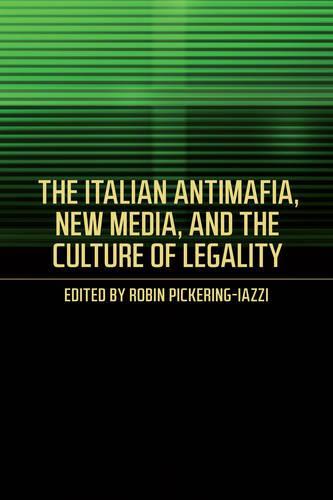 The Italian Antimafia, New Media, and the Culture of Legality - Toronto Italian Studies (Paperback)