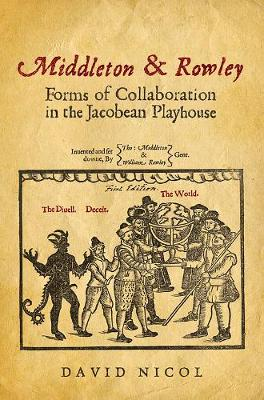 Middleton & Rowley: Forms of Collaboration in the Jacobean Playhouse (Paperback)