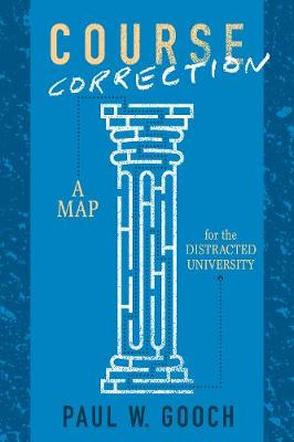 Course Correction: A Map for the Distracted University - UTP Insights (Paperback)