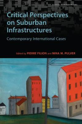 Critical Perspectives on Suburban Infrastructures: Contemporary International Cases - Global Suburbanisms (Paperback)