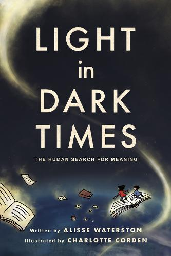Light in Dark Times: The Human Search for Meaning - ethnoGRAPHIC (Paperback)
