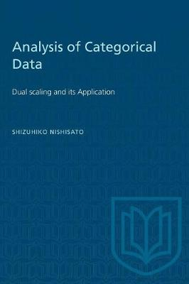 Analysis of Categorical Data: Dual Scaling and Its Applications - Heritage (Paperback)