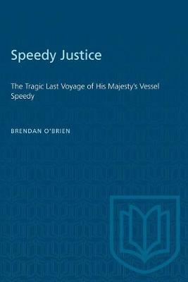 Speedy Justice: The Tragic Last Voyage of His Majesty's Vessel Speedy - Heritage (Paperback)