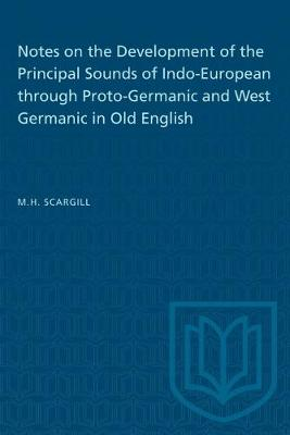 Notes on the Development of the Principal Sounds of Indo-European through Proto-Germanic and West Germanic in Old English - Heritage (Paperback)