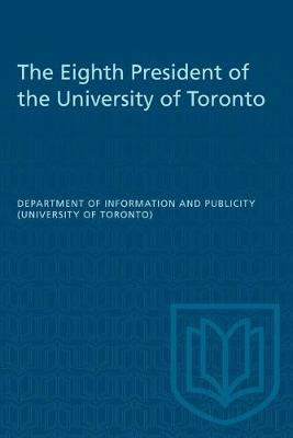 The Eighth President of the University of Toronto - Heritage (Paperback)