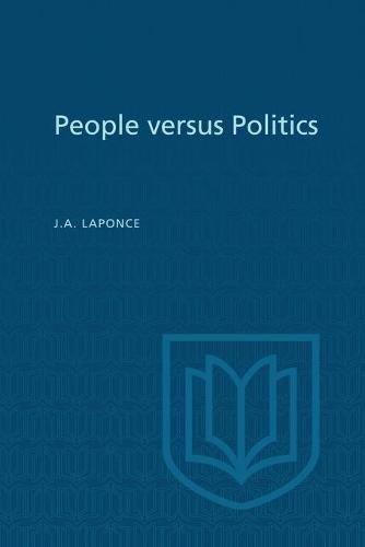 People Versus Politics: A Study of Opinions, Attitudes, and Perceptions in Vancouver-Burrard (Paperback)